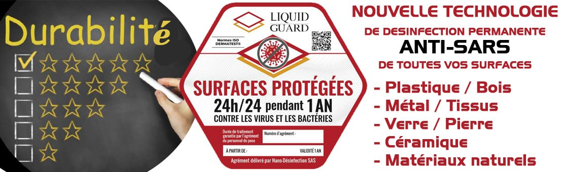 LIQUID GUARD NOUVELLE TECHNOLOGIE DE DESINFECTION PERMANENTE ANTI-SARS DE TOUTES VOS SURFACES